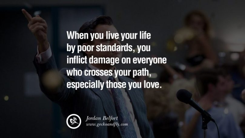 when you life your life by poor standards you inflict damage on everyone who crosses your path especially those you love